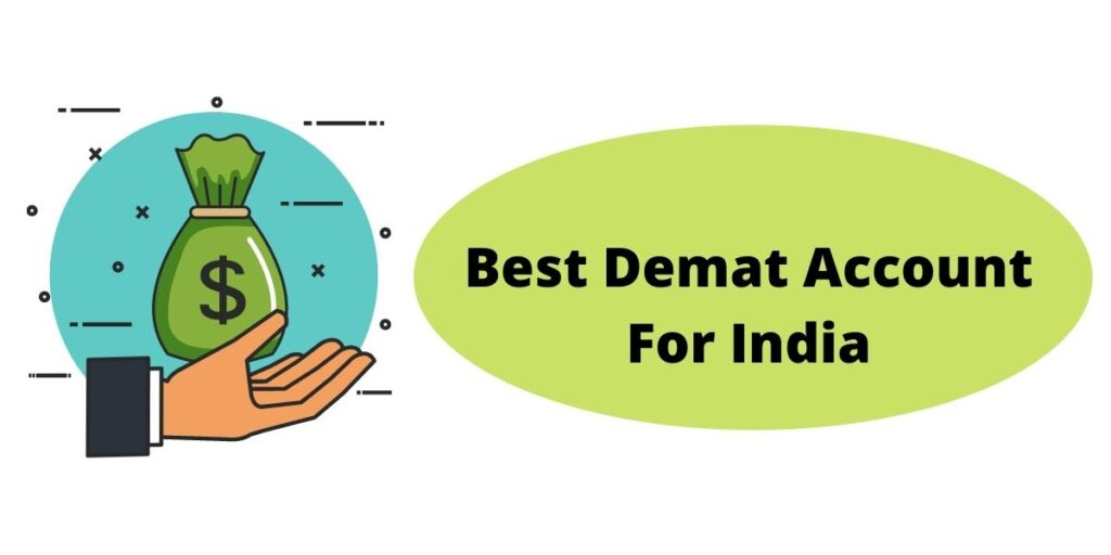 Best Demat Account For India